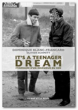Dominique Blanc-Francard - It's a teenager dream - Livre