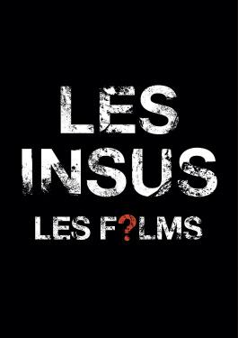 Les Insus, les films